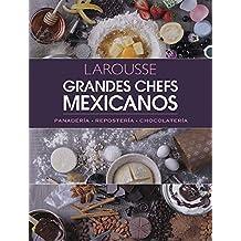 Grandes chefs mexicanos: Panadería Repostería Chocolatería