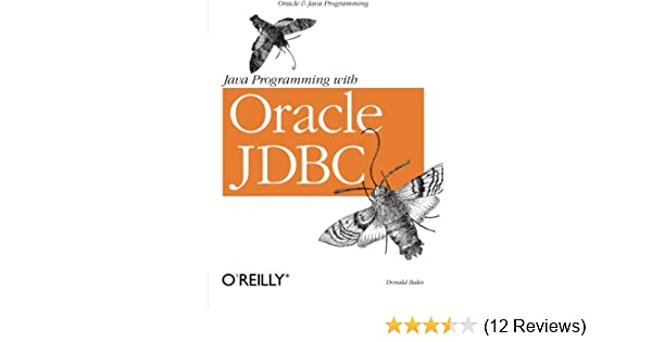 Java Programming with Oracle JDBC: Donald Bales