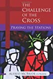 The Challenge of the Cross, Alfred McBride, 1616363037