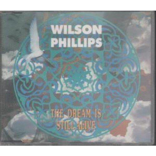 Wilson Phillips - The Dream Is Still Alive By Wilson Phillips (0100-01-01? - Zortam Music