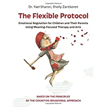 The Flexible Protocol: Emotional Regulation for Children and Their Parents Using Meaning-Focused Therapy and Arts based on the cognitive-behavioral approach