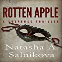 Rotten Apple Audiobook by Natasha A. Salnikova Narrated by Stephanie Dillard