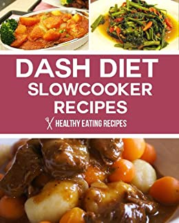 Dash diet slow cooker recipes lose weight lower blood pressure dash diet slow cooker recipes lose weight lower blood pressure and live a forumfinder Choice Image
