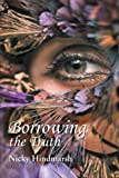 Borrowing the Truth, Nicky Hindmarsh, 1475991630