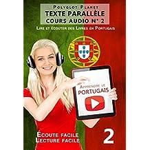 Apprendre le portugais - Texte parallèle | Écoute facile | Lecture facile: Apprendre le portugais - COURS AUDIO N° 2 (Lire et écouter des Livres en Portugais) (French Edition)