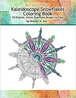 Amazon.com: Kaleidoscope Snowflakes Coloring Book: 25 Original ...