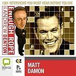 Enough Rope with Andrew Denton: Matt Damon   Andrew Denton