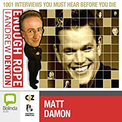 Enough Rope with Andrew Denton: Matt Damon