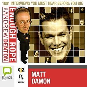 Enough Rope with Andrew Denton: Matt Damon Radio/TV