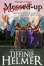 Moosed-Up (Wild Men of Alaska Book 2)