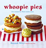 Whoopie Pies: Fun Recipes for Filled Cookie Cakes