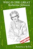 WHO IS THE GREAT KATHERINE JOHNSON, AFRICAN AMERICAN TEEN BOOK: AFRICAN AMERICAN TEENAGE BOOK
