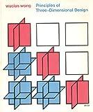 Principles of Three Dimensional Design, Wong, Wucius, 0442295618
