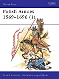 Polish Armies (1) : 1569-1696 (Men-At-Arms Series, 184)