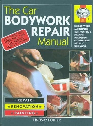 the car bodywork repair manual a foulis motoring book lindsay rh amazon com car bodywork repair manual haynes car bodywork repair manual free download
