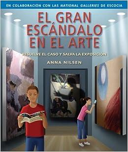 el gran escandalo en el arte the great art scandal spanish edition