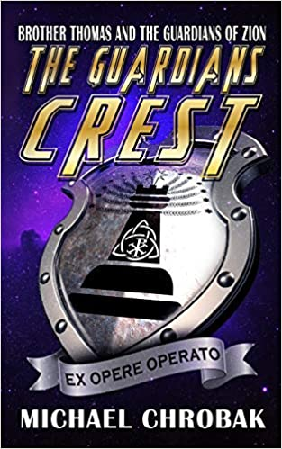 The Guardians Crest (Brother Thomas and the Guardians of Zion) (Volume 3): Michael Chrobak: 9780998135069: Amazon.com: Books