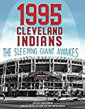 img - for 1995 Cleveland Indians: The Sleeping Giant Awakes (The SABR Baseball Library) book / textbook / text book
