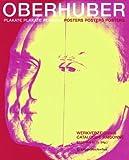 Oswald Oberhuber : Plakate Plakate Plakate Werkverzeichnis Catalogue Raisonné, Stephan Ettl, 3990432702