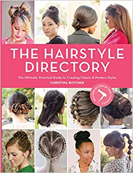 Hair Style Directory: The Ultimate Practical Guide to Creating ...