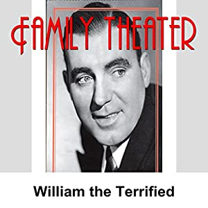 Family Theater: William the Terrified Radio/TV Program