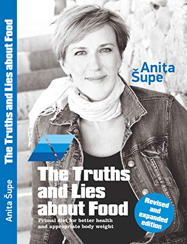 The Truths and Lies about Food: Primal diet for better health and appropriate body weight