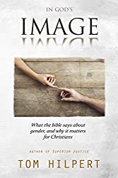 IN GOD'S IMAGE: What the Bible says about gender, and why it matters for Christians