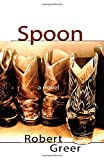 Spoon: A Novel