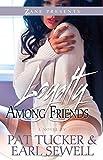 Loyalty Among Friends: A Novel (Zane Presents)