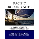 Pacific Crossing Notes: a Sailor's Guide to the Coconut Milk Run (Rolling Hitch Sailing Guides)