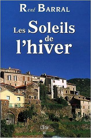 Les Soleils de lhiver: Amazon.es: Barral, René: Libros en idiomas extranjeros