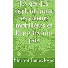 les gardes vigilants pour les valeurs mobilières et la protection par (French Edition)