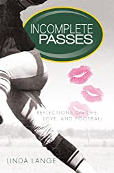 Incomplete Passes:Reflections on Life, Love, and Football