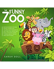 The Funny Zoo: Bedtime Stories for Kids, Fantasy Stories for Children and Toddlers to Help Them Fall Asleep and Relax. Fantastic Stories to Dream About for All Ages. Easy to Read.