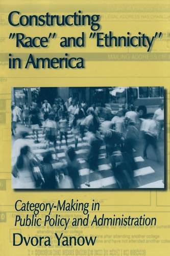 Constructing Race and Ethnicity in America: Category-making in Public Policy and Administration