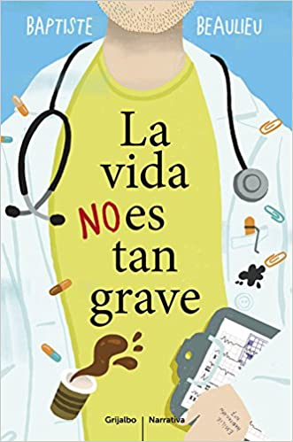 La vida no es tan grave / Life is not so bad (Spanish Edition): Baptiste Beaulieu: 9788425353130: Amazon.com: Books