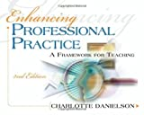 img - for Enhancing Professional Practice: A Framework for Teaching, 2nd Edition 1st (first) Edition by Danielson, Charlotte published by Association for Supervision & Curriculum Developme (2007) Paperback book / textbook / text book