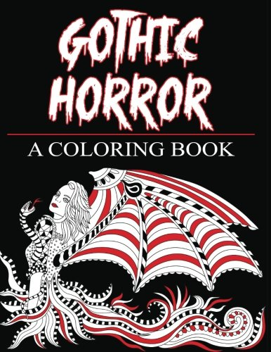 Gothic Horror- A Coloring Book: Haunted Fantasy and Women of the Magical World (Adult Coloring Books) (Volume 15)