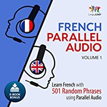 French Parallel Audio - Learn French with 501 Random Phrases using Parallel Audio - Volume 1 Audiobook by Lingo Jump Narrated by Lingo Jump