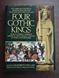 Four Gothic Kings: The Turbulent History of Medieval England and the Plantagenet Kings (1216-1377 Henry III, Edward I, Edward II, Edward III Se)