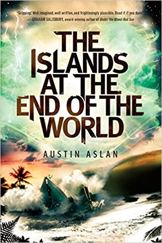 4669bb33a Amazon.com: The Islands at the End of the World (Islands at the End of the  World Series) (9780385744034): Austin Aslan: Books