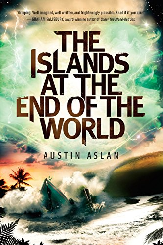 The Islands at the End of the World (Islands at the End of the World Series) (The Boy At The End Of The World)
