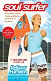 [(Soul Surfer : A True Story of Faith, Family, and Fighting to Get Back on the Board)] [By (author) Bethany Hamilton ] published on (June, 2012)