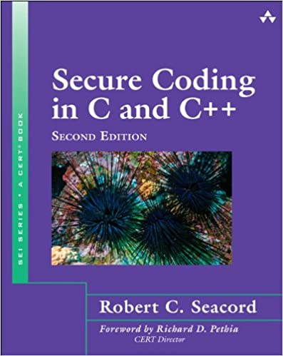 Secure Coding in C and C++ (2nd Edition) (SEI Series in Software Engineering)
