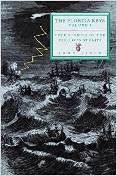 True Stories of the Perilous Straits: The Florida Keys Volume 2