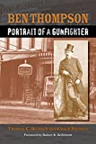 Ben Thompson: Portrait of a Gunfighter (A.C. Greene Series)