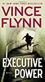 Executive Power (The Mitch Rapp Series) by Flynn, Vince (2010) Mass Market Paperback
