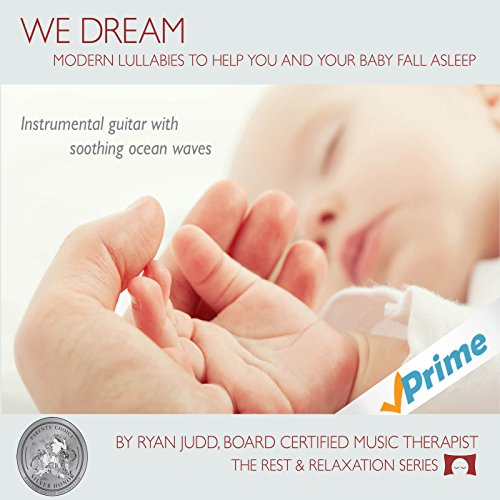 Lullaby Sleep CD, We Dream: Vol. 1 - Helps You and Your Baby Fall Asleep - Soothing Guitar Music with White Noise by The Rhythm Tree - The Rest and Relaxation Series