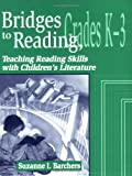Bridges to Reading, K-3, Suzanne I. Barchers, 1563087588