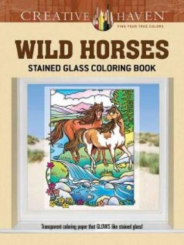 Creative Haven Wild Horses Stained Glass Coloring Book (Adult Coloring) pdf